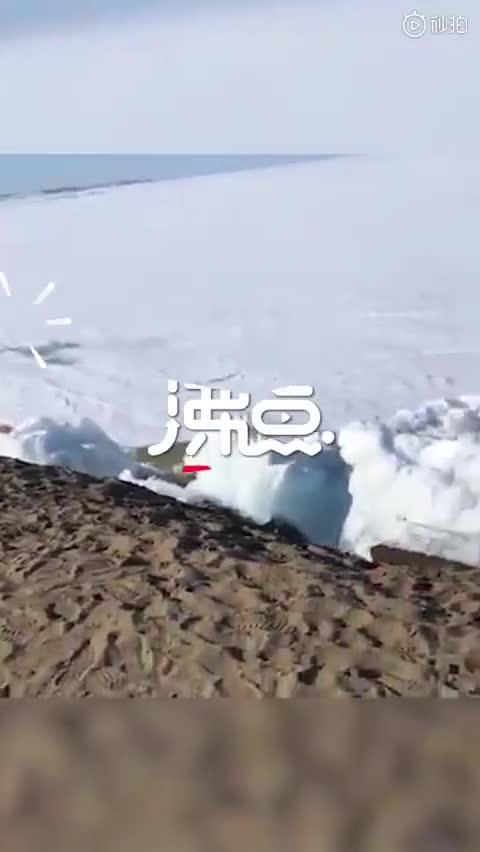 视频-地震致冰层排山倒海般涌上岸?官方辟谣:气温